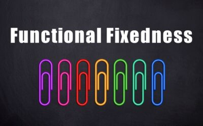 Functional Fixedness: Break Free and Be More Creative
