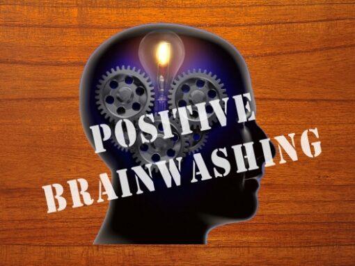 Positive brainwashing the brain